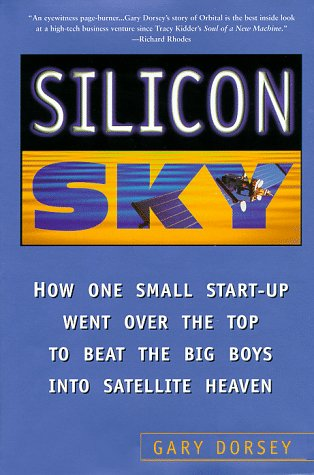 silicon-sky-how-one-small-start-up-went-over-the-top-to-beat-the-big-boys-into-satellite-heaven