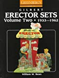 Greenberg's Guide to Gilbert Erector Sets, Vol. 2, 1933-1962