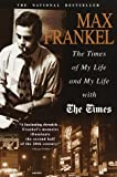 Times of My Life and My Life with the Times, Max Frankel, 0385334982