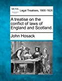 A treatise on the conflict of laws of England and Scotland, John Hosack, 1240014791