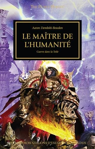 The Horus Heresy, Tome 41 : Le maître de l'humanité : Guerre dans la toile