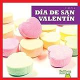 Día de San Valentín / Valentine's Day (Spanish Edition) (Fiestas / Holidays)
