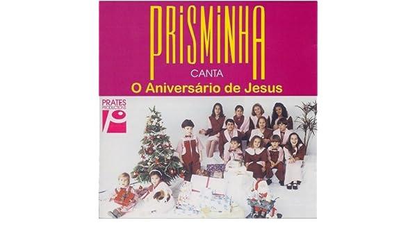 prisminha aniversario de jesus
