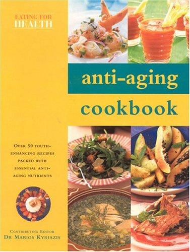 51Z18DA977L - Anti-Aging Cookbook (Eating for Health)
