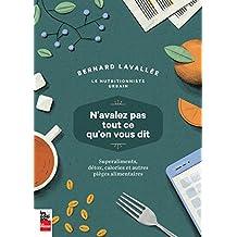 N'avalez pas tout ce qu'on vous dit: Superaliments, détox, calories et autres pièges alimentaires (French Edition)