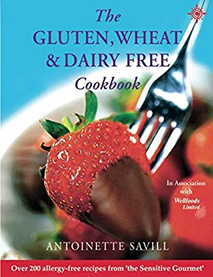 The Gluten, Wheat, and Dairy Free Cookbook (Over 250 Simple Recipes to Help You Fight Food Allergies and)
