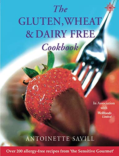 Read Online The Gluten, Wheat, and Dairy Free Cookbook (Over 250 Simple Recipes to Help You Fight Food Allergies and) ebook