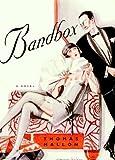 Bandbox, Thomas Mallon, 0375421165