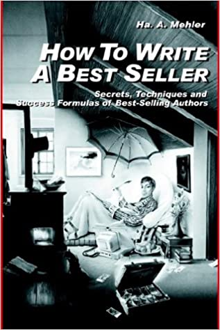 Amazon How To Write A Best Seller 9780971961715 Horst Mehler Books