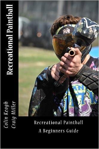 Recreational Paintball A Beginners Guide