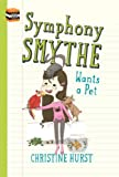 Symphony Smythe Wants a Pet (Short & Sweet Reads Book 2)