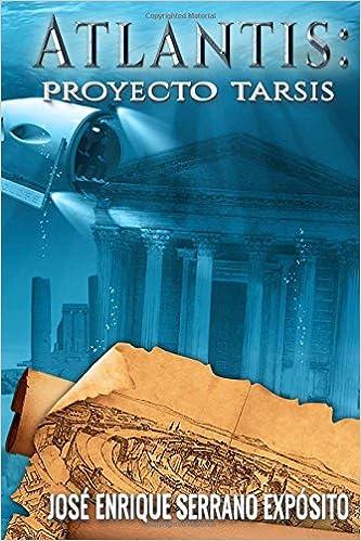 Atlantis: Proyecto Tarsis (Volume 2) (Spanish Edition): Jose Enrique ...
