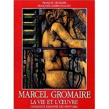 Marcel Gromaire: Vie et l'oeuvre (La)