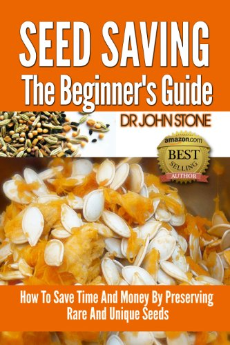 Seed Saving The Beginner's Guide: How To Save Time And Money By Preserving  Rare And Unique Seeds  (Vegetable, Easy Green House Plan, Preserve Store And ... Seed) (Square - Square Stores Times