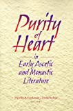 Purity of Heart in Early Ascetic and Monastic