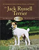 The Jack Russell Terrier: A Comprehensive Guide to Buying, Owning, and Training (Breed Basics)