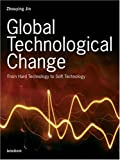 img - for Global Technological Change: From Hard Technology To Soft Technology book / textbook / text book