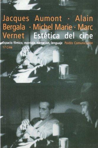 Descargar Libro Estética Del Cine: Espacio Fílmico, Montaje, Narración, Lenguaje Jacques Aumont