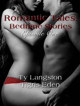 Romantic Tales: Bedtime Stories Episode One (Romantic Tales: Bedtime Stories (Season 1)) by [Langston, Ty, Eden, Tigris]