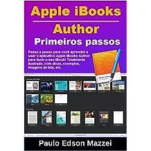 Passo a passo para você aprender a usar o aplicativo Apple iBooks Author para fazer o seu iBook! (Portuguese Edition)