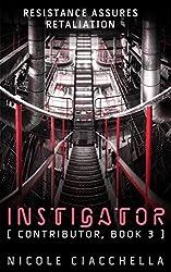 Instigator (Contributor Trilogy, book 3)