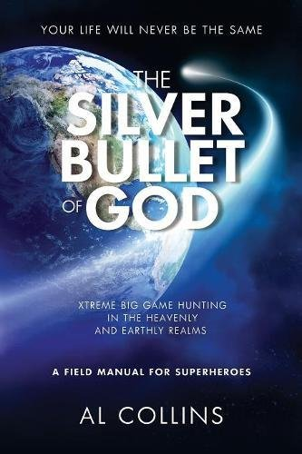 The Silver Bullet of God: Xtreme Big Game Hunting in the Earthly and Heavenly Realms