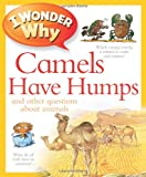I Wonder Why Camels Have Humps, Anita Ganeri, 075346702X