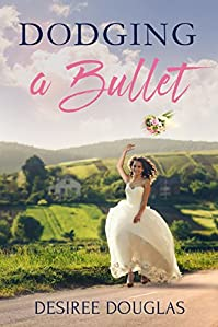 Dodging A Bullet by Desiree Douglas ebook deal