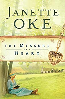The Measure of a Heart (Women of the West Book #6) by [Oke, Janette]