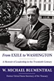 From Exile to Washington, W. Michael Blumenthal, 1468307290