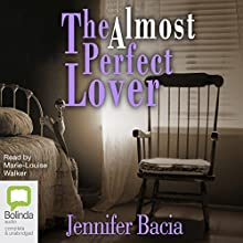 The Almost Perfect Lover Audiobook by Jennifer Bacia Narrated by Marie-Louise Walker