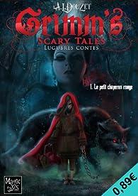 Grimm 's Scary Tales, tome 1 : Le petit chaperon rouge par Anthony-Luc Douzet
