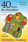40 jeux de relaxation pour les enfants de 5 à 12 ans par Nadeau