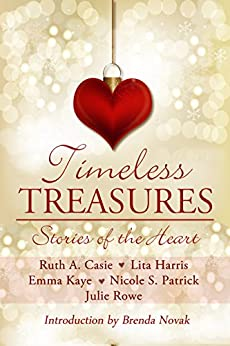 Timeless Treasures: Stories of the Heart (Timeless Tales Book 3) by [Casie, Ruth A., Harris, Lita, Kaye, Emma, Patrick, Nicole S., Rowe, Julie]
