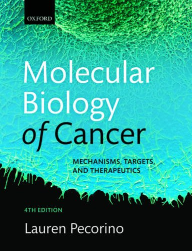 Molecular Biology of Cancer: Mechanisms, Targets, and Therapeutics (Molecular Biology Of The Cell Reference Edition)