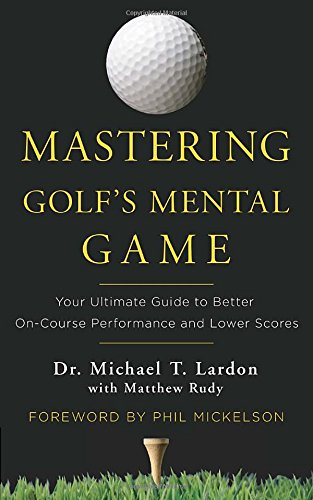 Mastering-Golfs-Mental-Game-Your-Ultimate-Guide-to-Better-On-Course-Performance-and-Lower-Scores