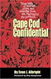 Cape Cod Confidential, Evan J. Albright, 0975850202