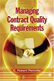 Managing Contract Quality Requirements, C. Robert Pennella, 0873896947