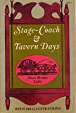 Stage-Coach and Tavern Days, Alice Morse Earle, 0486225186