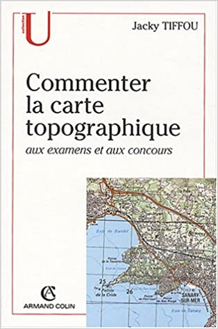 Livre gratuits Commenter la carte topographique : Aux examens et Concours pdf