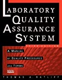 The Laboratory Quality Assurance System: A Manual of Quality Procedures and Forms 3rd (third) Edition by Ratliff, Thomas A. published by Wiley-Interscience (2003)