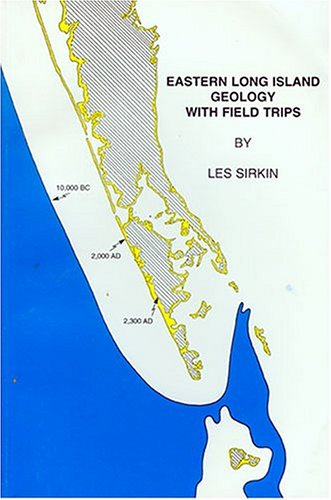 Eastern Long Island Geology: History, Processes & Field Trips (Coastal Geology) (Coastal geology series)