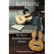 Luthierie, The Art of Building Classical Guitars