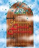 Understanding Catholic Christianity: (Student Text)