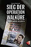 Sieg der Operation Walküre: Alles wäre anders