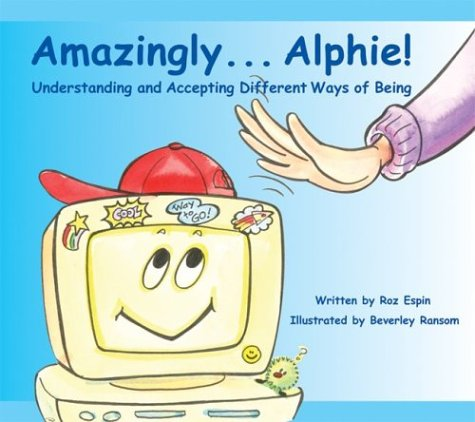 Amazingly... Alphie! Understanding and Accepting Different Ways of Being