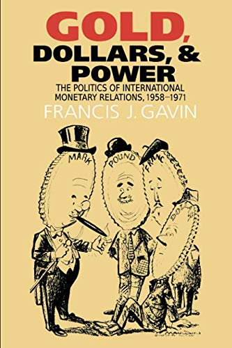 ower: The Politics of International Monetary Relations, 1958-1971 (The New Cold War History) ()