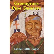 Greengrass Pipe Dancers: Crazy Horse's Pipe Bag and a Search for Healing