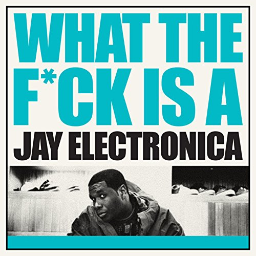 what-the-fuck-is-a-jay-electronica