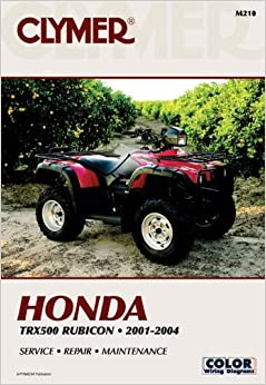 Honda TRX500F 2001-2004 (Clymer Motorcycle Repair) by Penton Staff (2000-05-24)